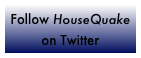 Follow HouseQuake on Twitter